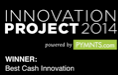 Innovation Project 2014 Best Cash Innovation